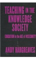 9780807743607: Teaching in the Knowledge Society: Education in the Age of Insecurity (Professional Learning)