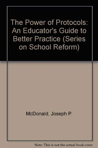 9780807743621: The Power of Protocols: An Educator's Guide to Better Practice (Series on School Reform)