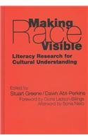 Making Race Visible: Literacy Research for Cultural Understanding (Language and Literacy Series): ...