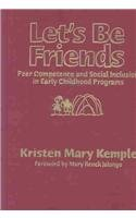 9780807743966: Let's Be Friends: Peer Competence and Social Inclusion in Early Childhood Programs (Early Childhood Education Series)