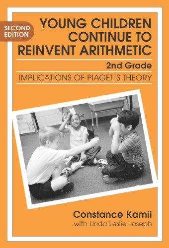 9780807744031: Young Children Continue to Reinvent Arithmetic: Implications of Piaget's Theory (Early Childhood Education Series, 9)