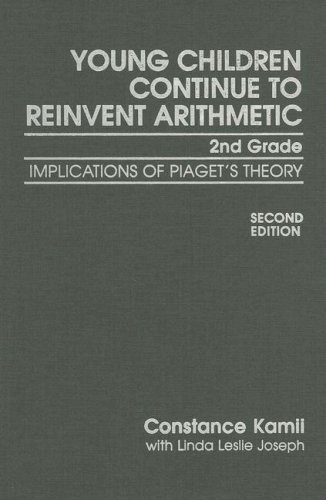 9780807744048: Young Children Continue to Reinvent Arithmetic - 2nd Grade: Implications of Piaget's Theory (Early Childhood Education Series)