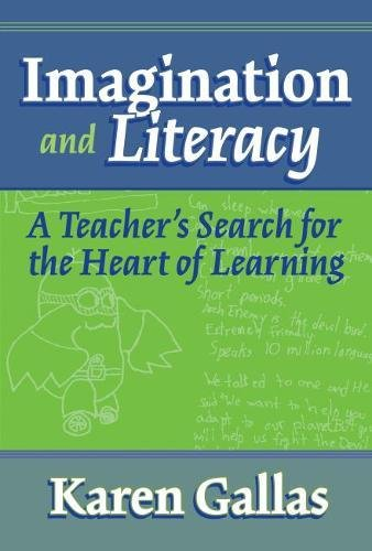 9780807744055: Imagination and Literacy: A Teacher's Search for the Heart of Learning (Practitioner Inquiry Series)