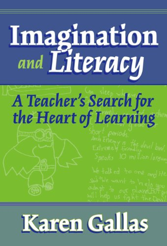 9780807744062: Imagination and Literacy: A Teacher's Search for the Heart of Learning (The Practitioner Inquiry Series)