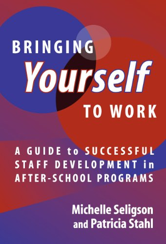 9780807744260: Bringing Yourself to Work: A Guide to Successful Staff Development in After-School Programs