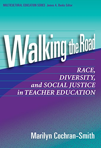 Walking the Road: Race, Diversity, and Social: Marilyn Cochran-Smith