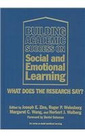 9780807744406: Building Academic Success on Social and Emotional Learning: What Does the Research Say (Social Emotional Learning, 5)
