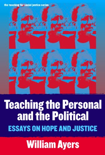 9780807744611: Teaching the Personal and the Political: Essays on Hope and Justice (Teaching for Social Justice Series)