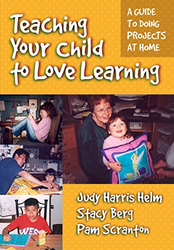 Teaching Your Child to Love Learning: A: Judy Harris Helm