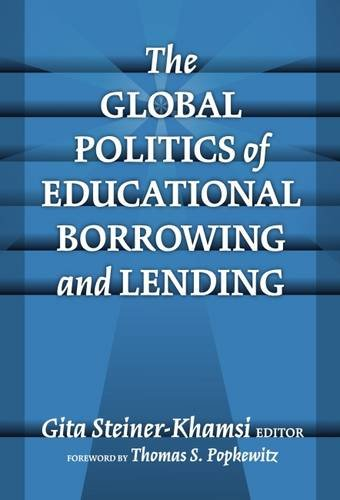 9780807744932: The Global Politics Of Educational Borrowing And Lending