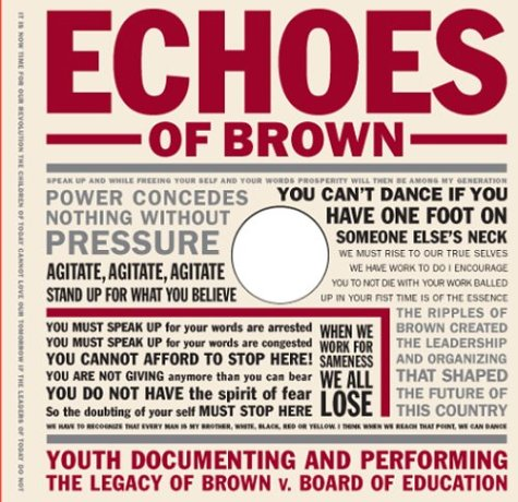 9780807744970: Echoes of Brown: Youth Documenting and Performing the Legacy of Brown V. Board of Education with DVD (Teaching for Social Justice Series)
