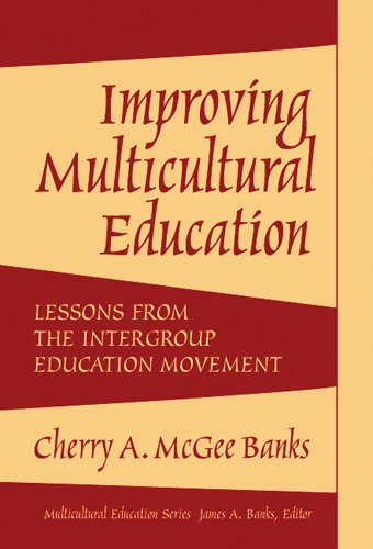 Improving Multicultural Education: Lessons From The Intergroup: Cherry A. McGee