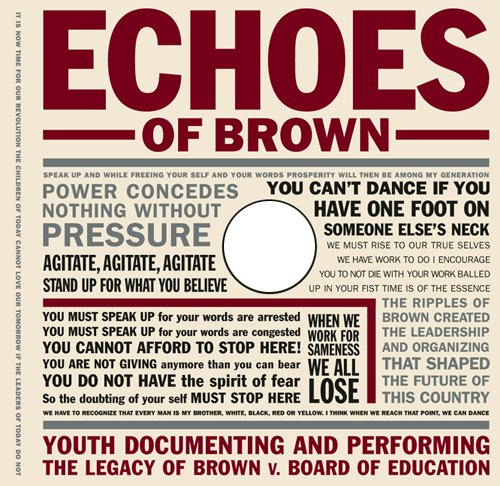 9780807745168: Echoes of Brown: Youth Documenting and Performing the Legacy of Brown V. Board of Education with DVD (Teaching for Social Justice Series)