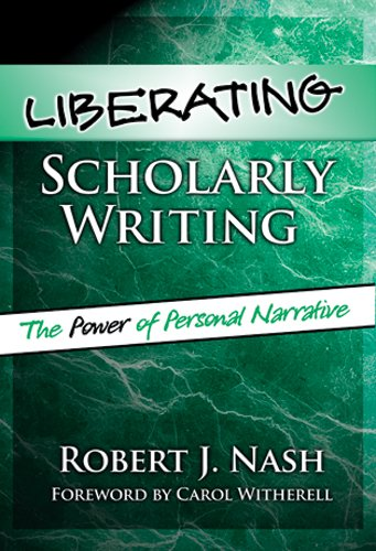 9780807745250: Liberating Scholarly Writing: The Power of Personal Narrative