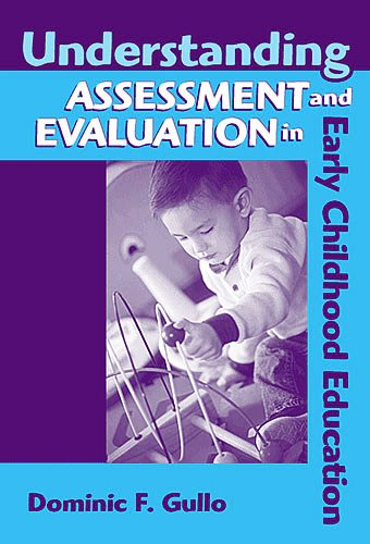 9780807745335: Understanding Assessment And Evaluation In Early Childhood Education