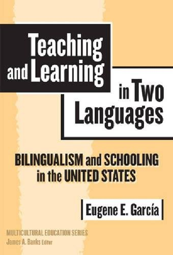 9780807745366: Teaching and Learning in Two Languages: Bilingualism and Schooling in the United States (Multicultural Education Series)