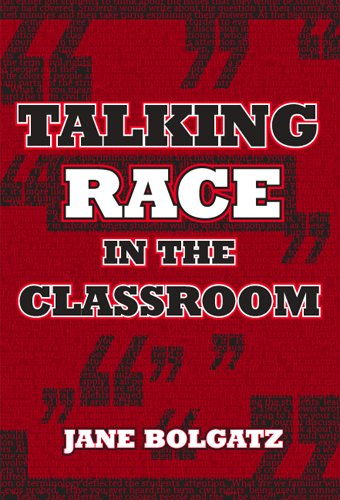 Talking Race in the Classroom: Bolgatz, Jane