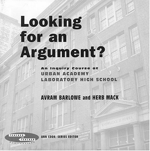 9780807745571: Looking For An Argument?: An Inquiry Course At Urban Academy Laboratory High School (Teacher to Teacher Publications)