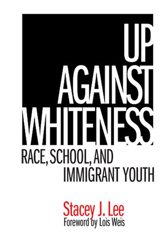 9780807745748: Up Against Whiteness: Race, School, and Immigrant Youth