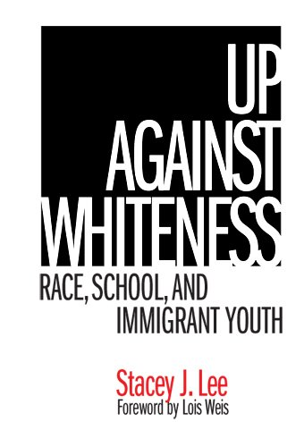 9780807745755: Up Against Whiteness: Race, School, And Immigrant Youth
