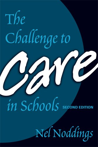 9780807746097: The Challenge to Care in Schools: An Alternative Approach to Education (Advances in Contemporary Educational Thought)