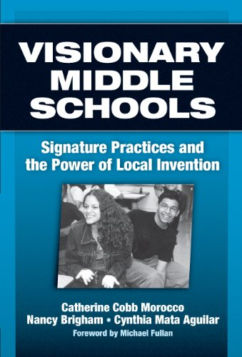 Visionary Middle Schools: Signature Practices and the: Morocco, Catherine Cobb,