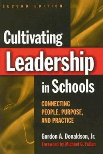9780807747100: Cultivating Leadership in Schools: Connecting People, Purpose, and Practice