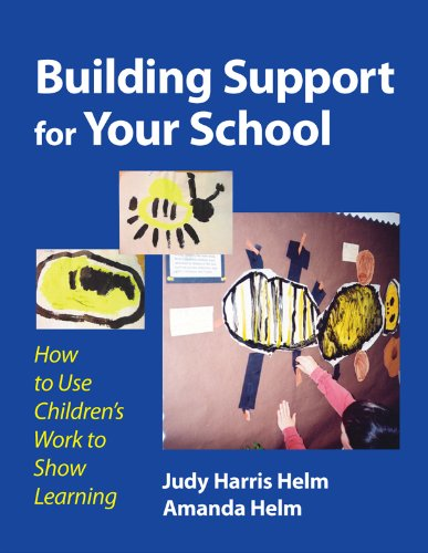 9780807747148: Building Support for Your School: How to Use Children's Work to Show Learning