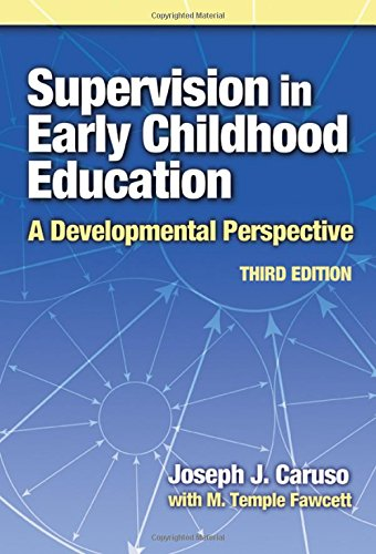 Supervision in Early Childhood Education A Developmental: Caruso, Joseph J.