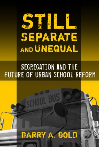 9780807747568: Still Separate and Unequal: Segregation and the Future of Urban School Reform (Sociology of Education Series)