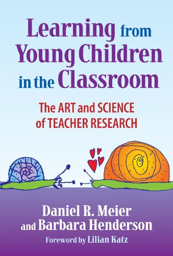 9780807747674: Learning from Young Children in the Classroom: The Art and Science of Teacher Research