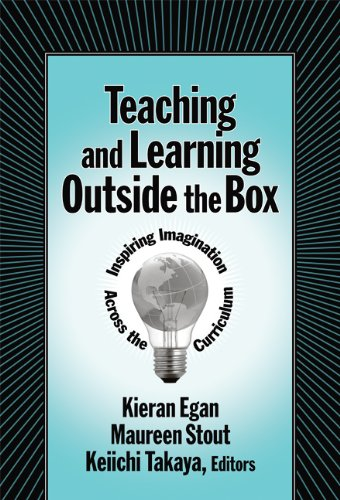 9780807747827: Teaching and Learning Outside the Box: Inspiring Imagination Across the Curriculum