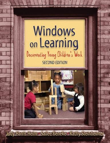 Windows on Learning: Documenting Young Children's Work,: Judy Harris Helm