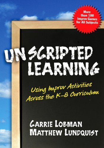 9780807747988: Unscripted Learning: Using Improv Activities Across the K-8 Curriculum