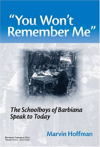 """9780807748145: """"You Won't Remember Me"""": The Schoolboys of Barbiana Speak to Today (Between Teacher and Text Series)"""