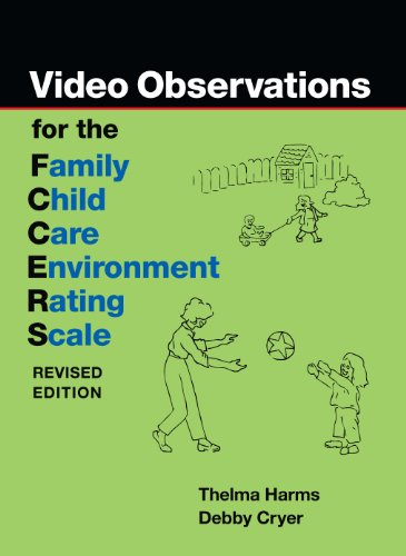 Video Observations for the FCCERS-R: Thelma Harms, Debby Cryer