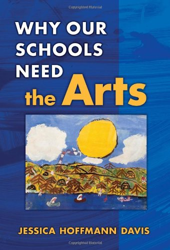 9780807748343: Why Our Schools Need the Arts