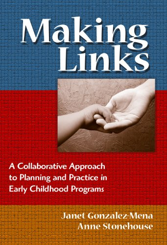 Making Links: A Collaborative Approach to Planning: Janet Gonzalez-Mena, Anne