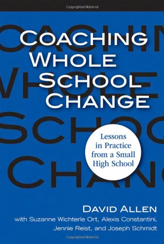 9780807749029: Coaching Whole School Change: Lessons in Practice from a Small High School