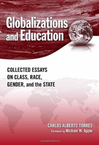 9780807749388: Globalization and Education: Collected Essays on Class, Race, Gender, and the State
