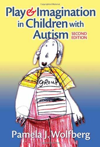 Play and Imagination in Children With Autism: Wolfberg, Pamela J.