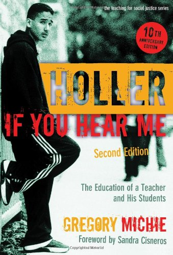 9780807749586: Holler If You Hear Me: The Education of a Teacher and His Students (The Teaching for Social Justice Series)