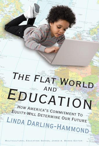 9780807749630: The Flat World and Education: How America's Commitment to Equity Will Determine Our Future (Multicultural Education)