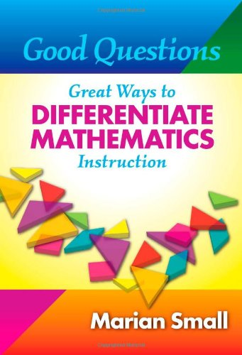 9780807749784: Good Questions: Great Ways to Differentiate Mathematics Instruction