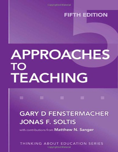 9780807749821: Approaches to Teaching, Fifth Edition (Thinking About Education Series)