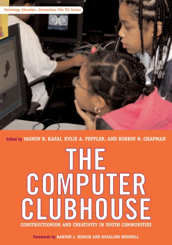 9780807749890: The Computer Clubhouse: Constructionism and Creativity in Youth Communities (Technology, Education--Connections Series)