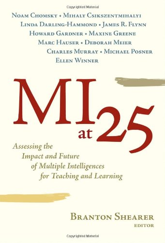 9780807749999: MI at 25: Assessing the Impact and Future of Multiple Intelligences for Teaching and Learning