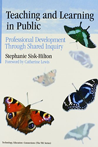 Teaching and Learning in Public: Professional Development Through Shared Inquiry (Technology, ...