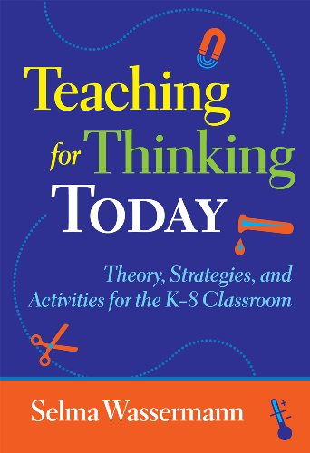 9780807750124: Teaching for Thinking Today: Theory, Strategies, and Activities for the K-8 Classroom