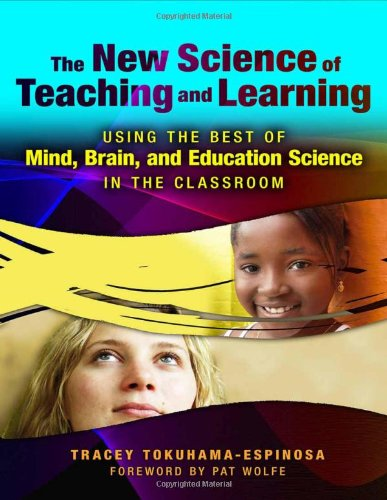 9780807750339: The New Science of Teaching and Learning: Using the Best of Mind, Brain, and Education Science in the Classroom